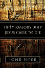 more information about Fifty Reasons Why Jesus Came to Die - eBook