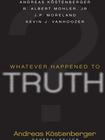 more information about Whatever Happened to Truth? - eBook