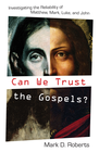more information about Can We Trust the Gospels?: Investigating the Reliability of Matthew, Mark, Luke, and John - eBook