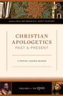 more information about Christian Apologetics Past and Present: A Primary Source Reader - eBook