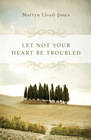 more information about Let Not Your Heart Be Troubled - eBook