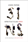 more information about Spectacular Sins: And Their Global Purpose in the Glory of Christ - eBook