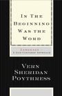 more information about In the Beginning Was the Word: Language-A God-Centered Approach - eBook