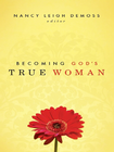 more information about Becoming God's True Woman - eBook