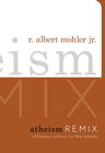 more information about Atheism Remix: A Christian Confronts the New Atheists - eBook