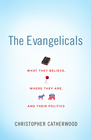 more information about The Evangelicals: What They Believe, Where They Are, and Their Politics - eBook