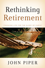 more information about Rethinking Retirement: Finishing Life for the Glory of Christ - eBook