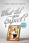 more information about What Did You Expect?: Redeeming the Realities of Marriage - eBook