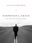 more information about Surprised by Grace: God's Relentless Pursuit of Rebels - eBook