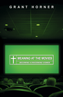 more information about Meaning at the Movies: Becoming a Discerning Viewer - eBook