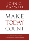 more information about Make Today Count: The Secret of Your Success Is Determined by Your Daily Agenda - eBook