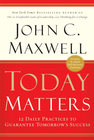 more information about Today Matters: 12 Daily Practices to Guarantee Tomorrow's Success - eBook