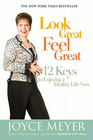more information about Look Great, Feel Great: 12 Keys to Enjoying a Healthy Life Now - eBook