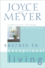 more information about Secrets to Exceptional Living: Transforming Your Life Through the Fruit of the Spirit - eBook