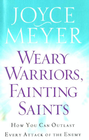 more information about Weary Warriors, Fainting Saints: How You Can Outlast Every Attack of the Enemy - eBook