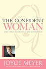 more information about The Confident Woman: Start Today Living Boldly and Without Fear - eBook