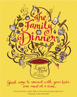 more information about The Family Dinner: Great Ways to Connect with Your Kids, One Meal at a Time - eBook