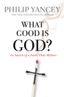 more information about What Good Is God?: In Search of a Faith That Matters - eBook