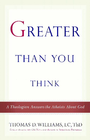 more information about Greater Than You Think: A Theologian Answers the Atheists About God - eBook