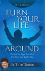 more information about Turn Your Life Around: Break Free from Your Past to a New and Better You - eBook