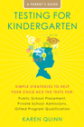 more information about Testing for Kindergarten: Simple Strategies to Help Your Child Ace the Tests for: Public School Placement, Private School Admissions, Gifted Program Qualification - eBook