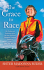 more information about The Grace to Race: The Wisdom and Inspiration of the 80-Year-Old World Champion Triathlete Known as the Iron Nun - eBook