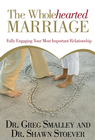 more information about The Wholehearted Marriage: Fully Engaging Your Most Important Relationship - eBook