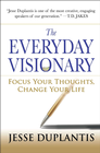 more information about The Everyday Visionary: Focus Your Thoughts, Change Your Life - eBook