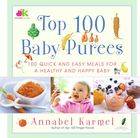 Top 100 Baby Purees: 100 Quick and Easy Meals for a Healthy and Happy B - eBook