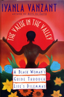 more information about Value in the Valley: A Black Woman's Guide through Life's Dilemmas - eBook