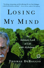 more information about Losing My Mind: An Intimate Look at Life with Alzheimer's - eBook