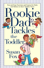 more information about Rookie Dad Tackles the Toddler - eBook