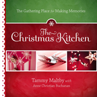 more information about The Christmas Kitchen: The Gathering Place for Making Memories - eBook