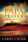 more information about The Papa Prayer: The Prayer You've Never Prayed - eBook