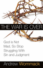 more information about War is Over: God is Not Mad, So Stop Struggling With Sin and Judgment - eBook