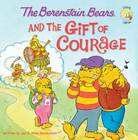 more information about The Berenstain Bears and the Gift of Courage - eBook