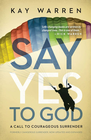 more information about Say Yes to God: A Call to Courageous Surrender - eBook