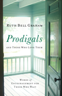 more information about Prodigals and Those Who Love Them: Words of Encouragement for Those Who Wait - eBook