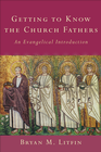 more information about Getting to Know the Church Fathers: An Evangelical Introduction - eBook