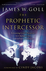 more information about Prophetic Intercessor, The: Releasing God's Purposes to Change Lives and Influence Nations - eBook