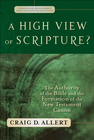 more information about High View of Scripture?, A: The Authority of the Bible and the Formation of the New Testament Canon - eBook
