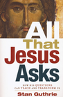 more information about All that Jesus Asks: How His Questions Can Teach and Transform Us - eBook