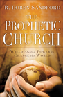 more information about Prophetic Church, The: Wielding the Power to Change the World - eBook