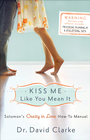 more information about Kiss Me Like You Mean It: Solomon's Crazy in Love How-To Manual - eBook