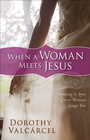 more information about When a Woman Meets Jesus: Finding the Love Every Woman Longs For - eBook
