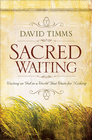 more information about Sacred Waiting: Waiting on God in a World that Waits for Nothing - eBook
