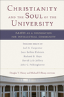 more information about Christianity and the Soul of the University: Faith as a Foundation for Intellectual Community - eBook