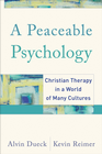 more information about Peaceable Psychology, A: Christian Therapy in a World of Many Cultures - eBook