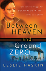 more information about Between Heaven and Ground Zero: One Woman's Struggle for Survival and Faith in the Ashes of 9/11 - eBook