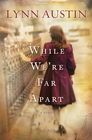 more information about While We're Far Apart - eBook